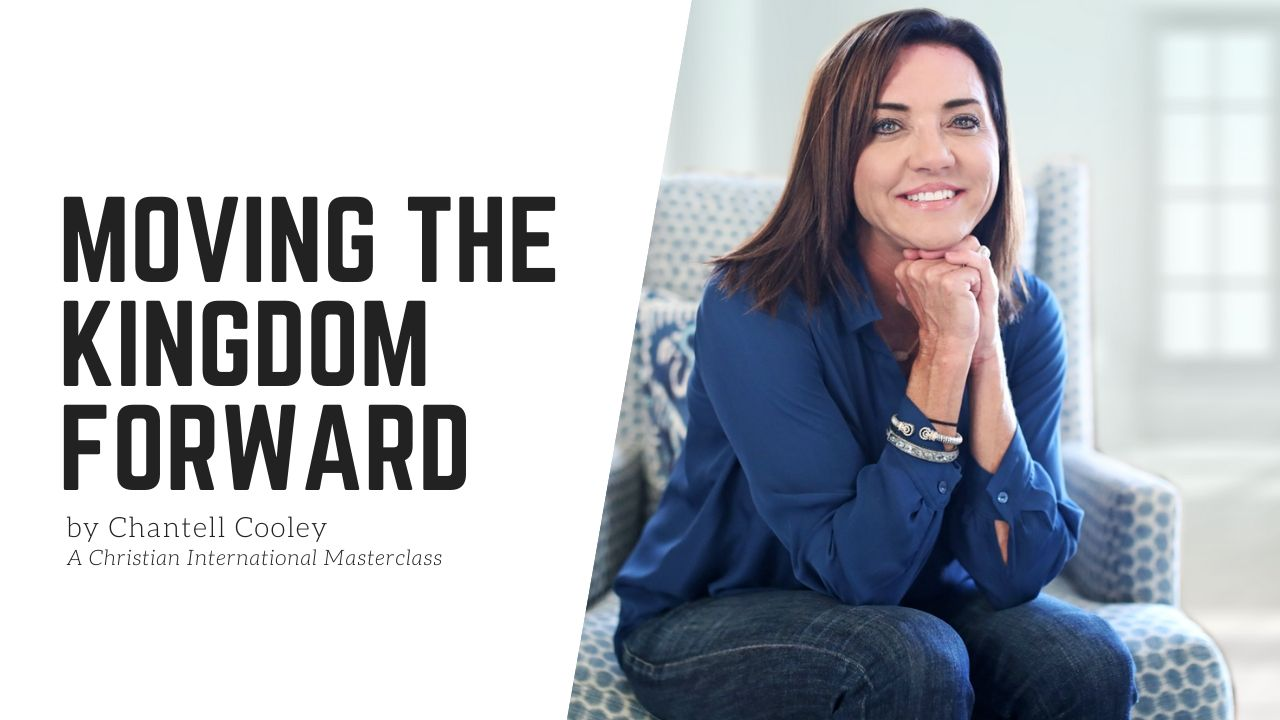 Moving the Kingdom Forward with Chantell Cooley